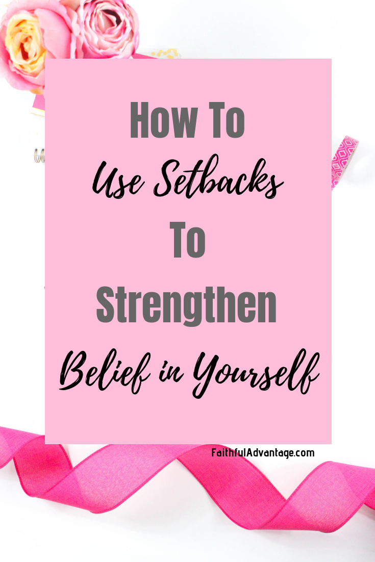 How to use setbacks to strengthen your self-belief