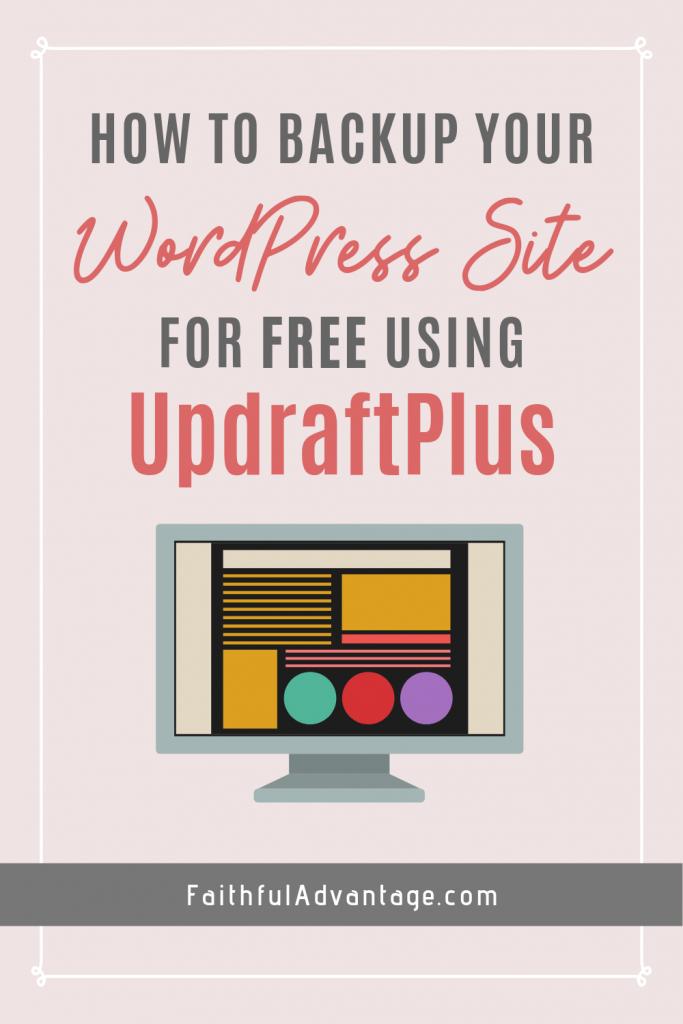 How to backup your wordpress site for free using updraftplus - FaithfulAdvantage.com