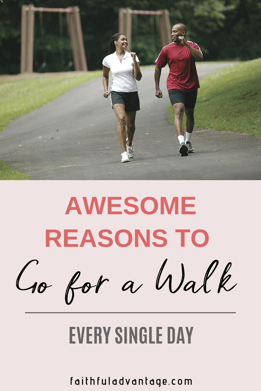Reasons you should go for a walk every day - Faithful Advantage