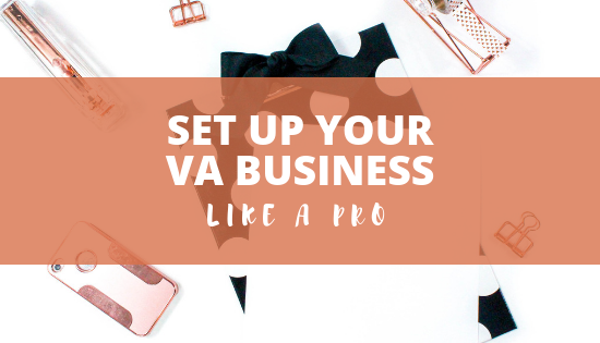 How to Set Up Your VA Business Like a Pro