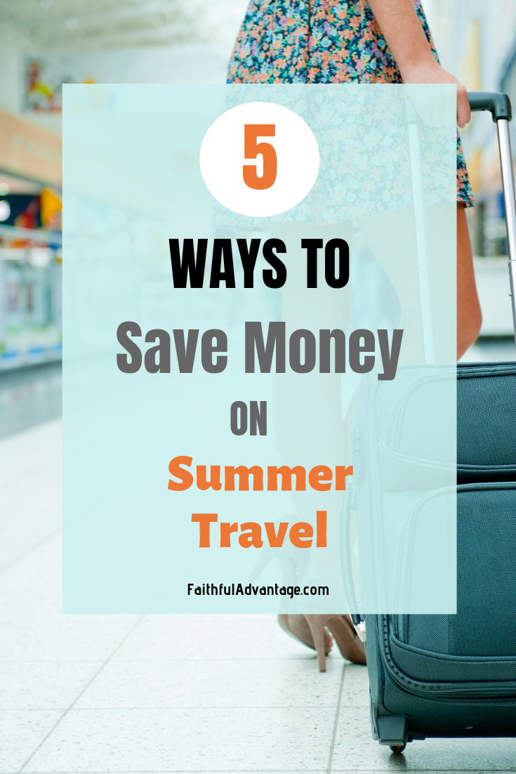 5 Ways to Save Money on Summer Travel