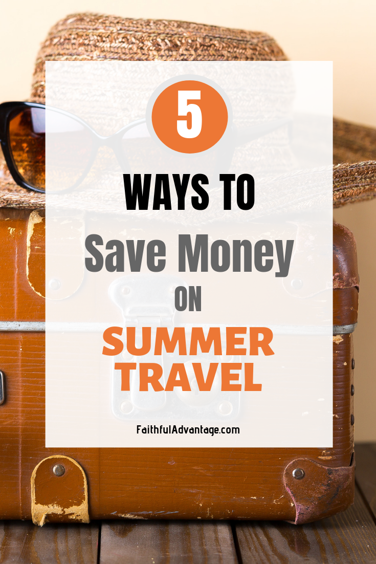 Ways to save money on summer travel