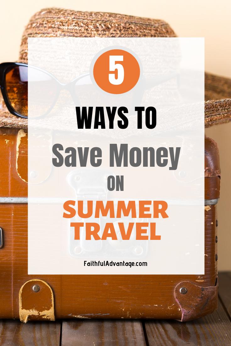 Ways to save money on summer travel