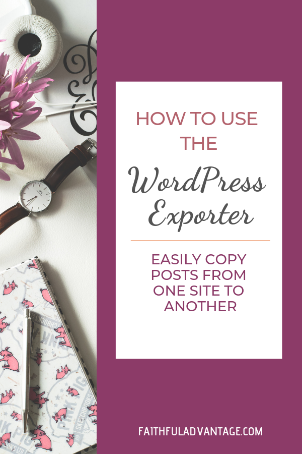 How to export posts from one WordPress site to another