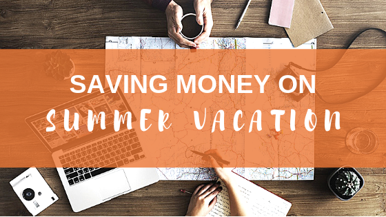 How to Save Money on Summer Vacation