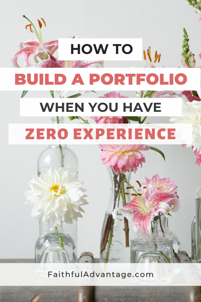 How to build a portfolio when you have zero experience_Faithful Advantage