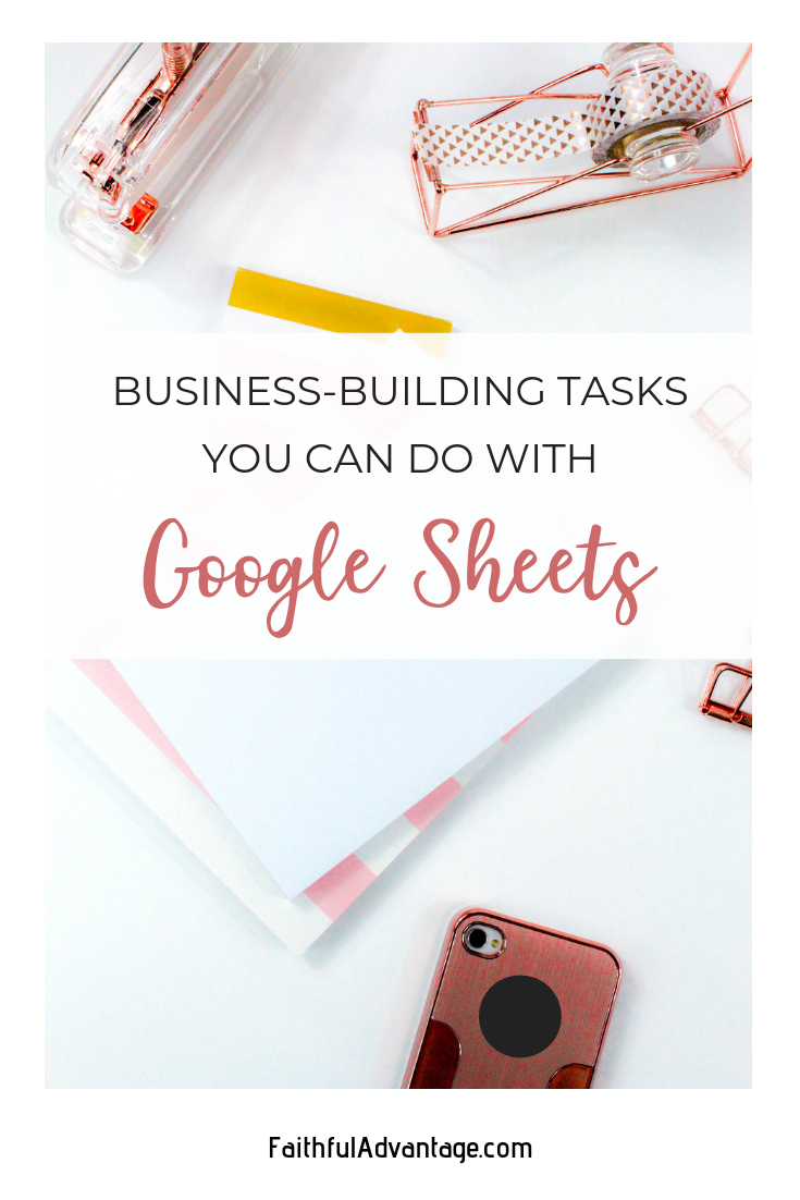 4 Business-Building Tasks You Can Get Done with Google Sheets