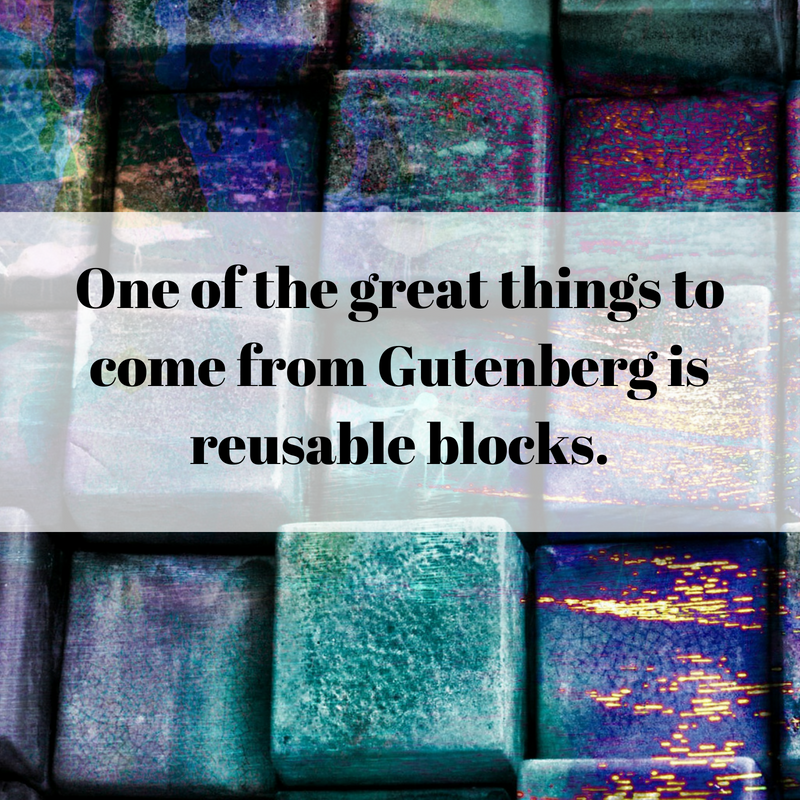 Gutenberg and reusable blocks