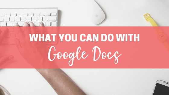 Time-saving tasks you can get done with Google Docs