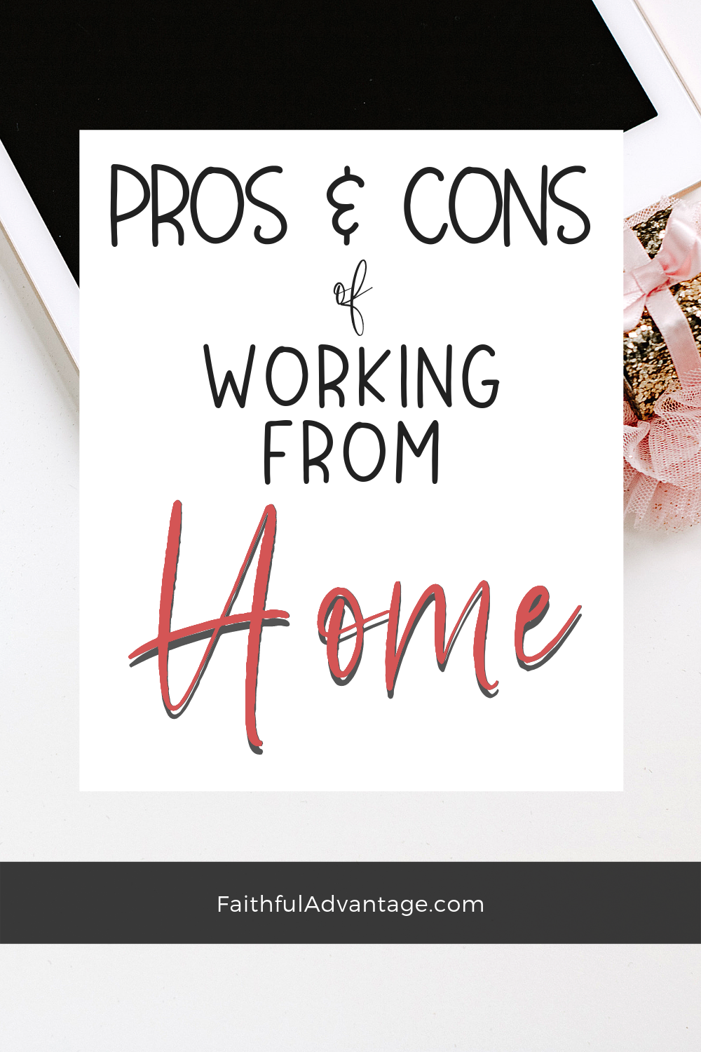 Pros and cons of working from home_Faithful Advantage