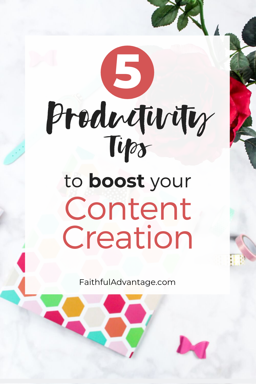 5 simple productivity-tips-for-content-creation_Faithful-Advantage