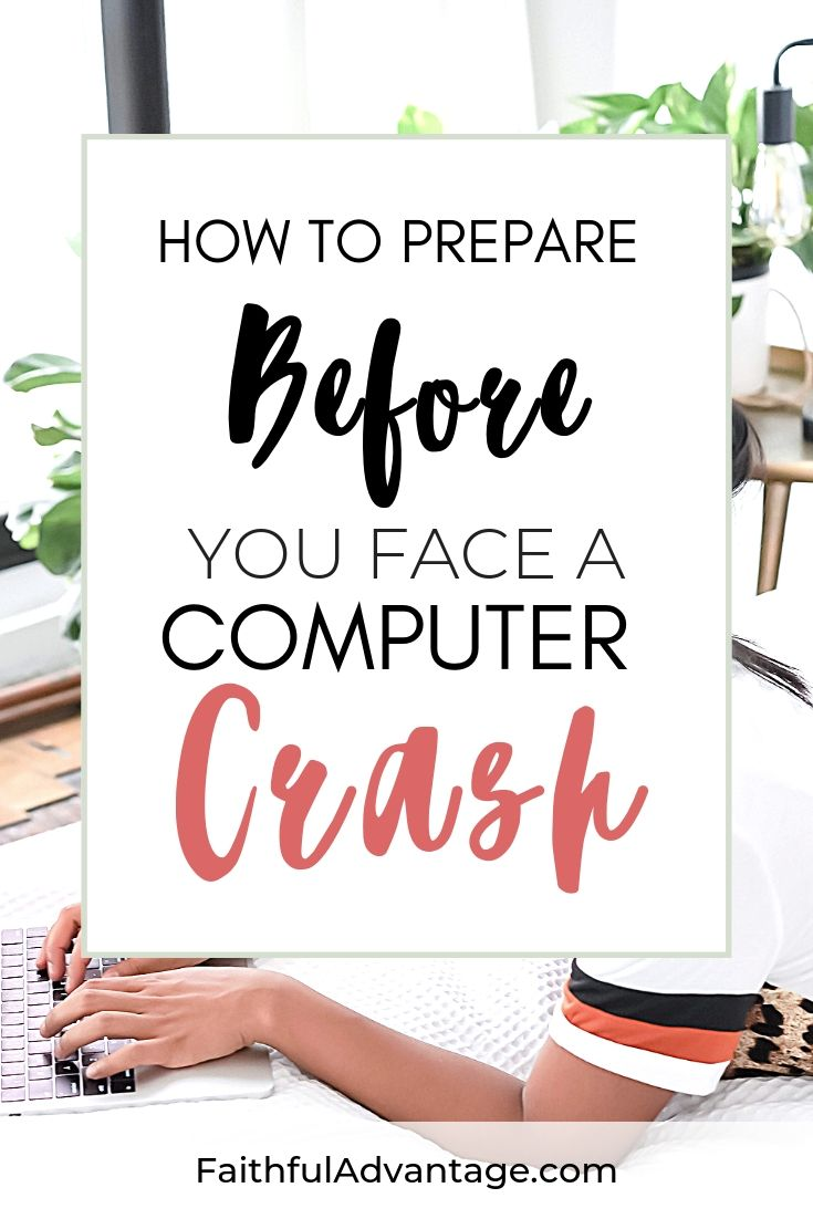How to prepare in case your computer crashes_FaithfulAdvantage