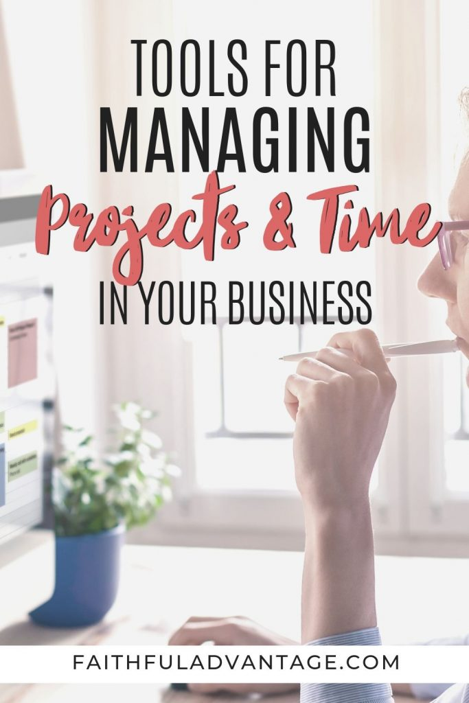 Project and time management tools for growing your business_Faithful Advantage
