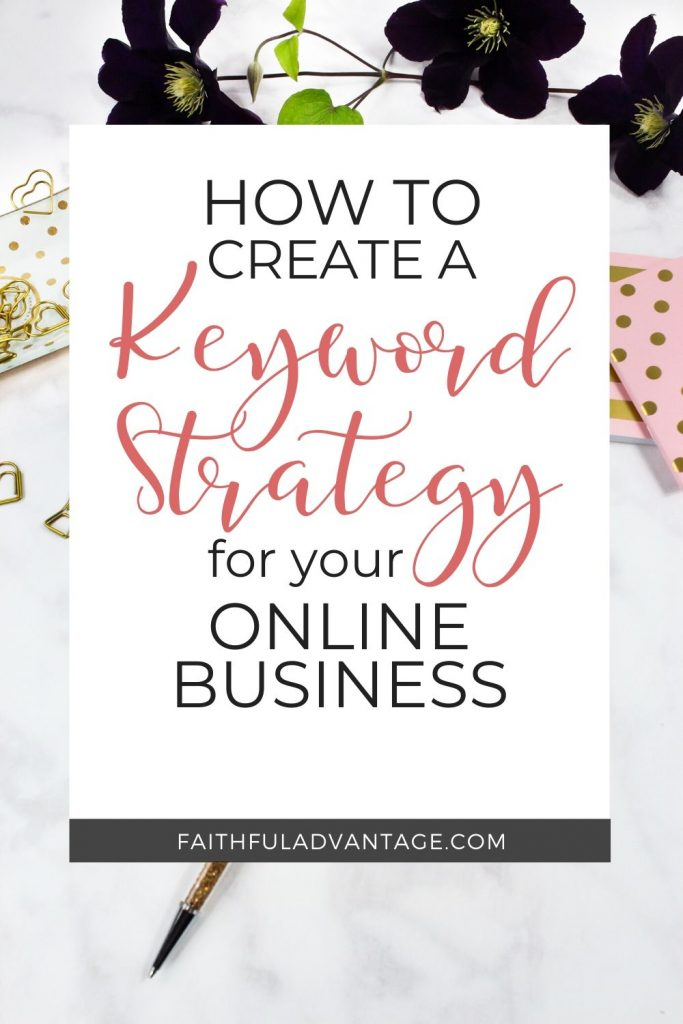 How to develop your keyword strategy_FaithfulAdvantage.com