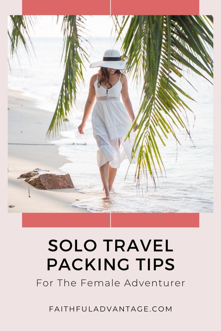 Solo Travel Packing tips for the female adventurer_Faithful Advantage