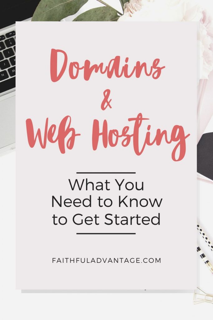 What you need to know about domains and web hosting_Faithful Advantage