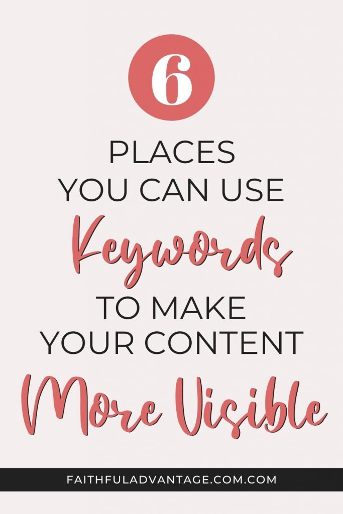 6 Areas You Can Use Keywords to Make Your Content More Visible
